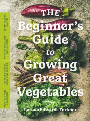 cover image of The Beginner's Guide to Growing Great Vegetables