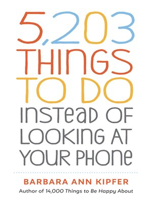 cover image of 5,203 Things to Do Instead of Looking at Your Phone