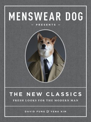 cover image of Menswear Dog Presents the New Classics