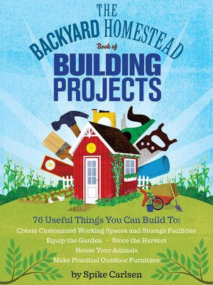 cover image of The Backyard Homestead Book of Building Projects