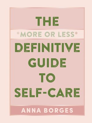 cover image of The More or Less Definitive Guide to Self-Care