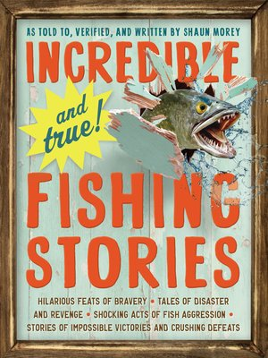 cover image of Incredible—and True!—Fishing Stories