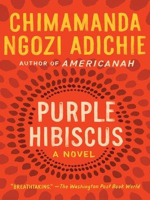 Purple Hibiscus By Chimamanda Ngozi Adichie Overdrive Rakuten