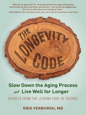 The Longevity Code by Kris Verburgh · OverDrive (Rakuten OverDrive