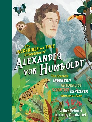 cover image of The Incredible yet True Adventures of Alexander von Humboldt