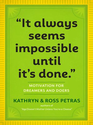 "cover image of ""It Always Seems Impossible Until It's Done."""