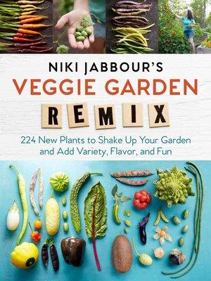 cover image of Niki Jabbour's Veggie Garden Remix