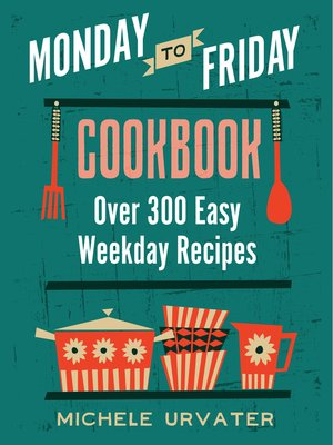 cover image of Monday-to-Friday Cookbook