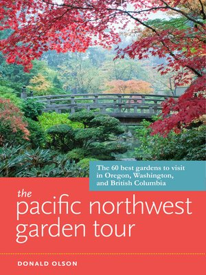 cover image of The Pacific Northwest Garden Tour