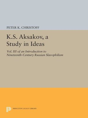 cover image of K.S. Aksakov, a Study in Ideas, Volume III