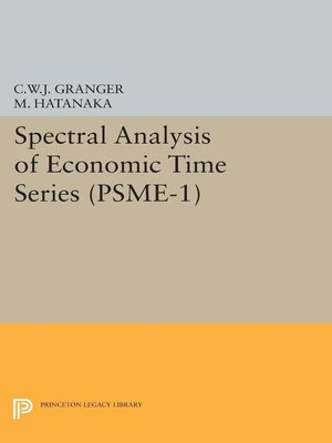 cover image of Spectral Analysis of Economic Time Series. (PSME-1)