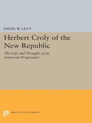 cover image of Herbert Croly of the New Republic