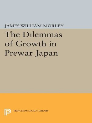 cover image of The Dilemmas of Growth in Prewar Japan