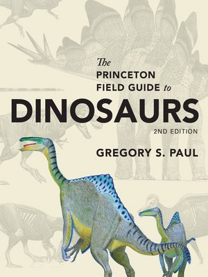 cover image of The Princeton Field Guide to Dinosaurs