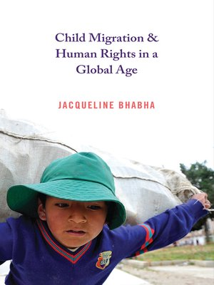 cover image of Child Migration and Human Rights in a Global Age