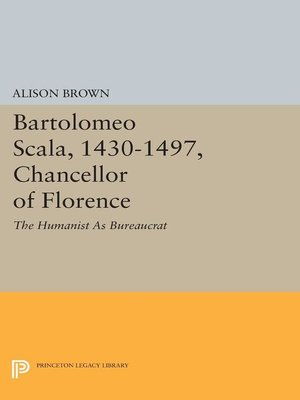 cover image of Bartolomeo Scala, 1430-1497, Chancellor of Florence