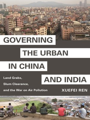 cover image of Governing the Urban in China and India