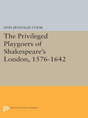 cover image of The Privileged Playgoers of Shakespeare's London, 1576-1642