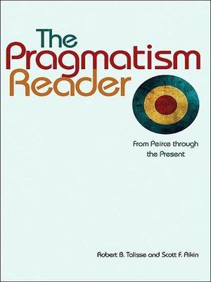 cover image of The Pragmatism Reader