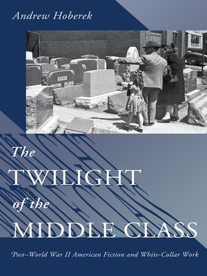 cover image of The Twilight of the Middle Class