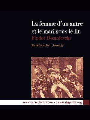 cover image of La Femme d'un autre et le mari sous le lit