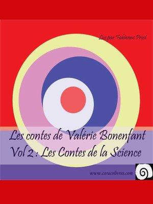 cover image of Les Contes de Valérie Bonenfant, Volume 2