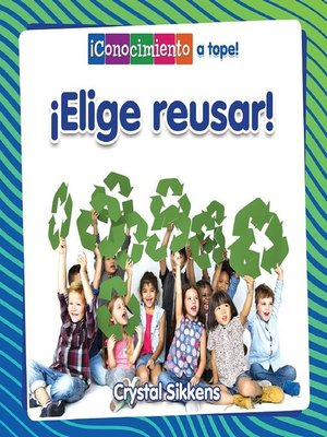 cover image of ¡Elige reusar!