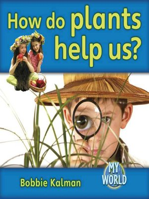 cover image of How Do Plants Help Us?