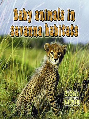 cover image of Baby Animals in Savanna Habitats