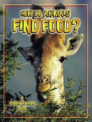 cover image of How Do Animals Find Food?