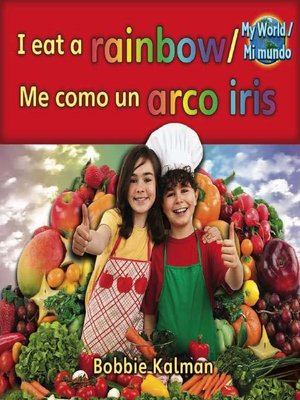 cover image of I Eat a Rainbow / Me Como Un Arco Iris