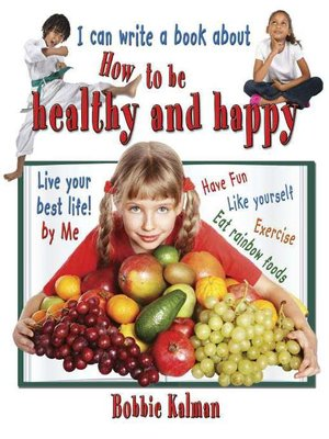 cover image of I can write a book about how to be healthy and happy