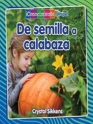cover image of De semilla a calabaza
