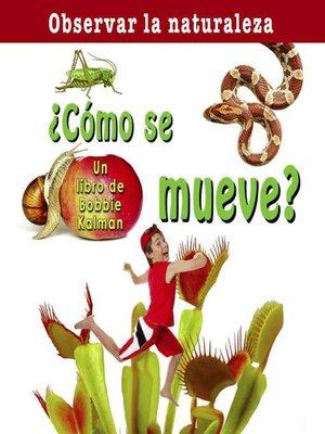 cover image of ¿Cómo se mueve?