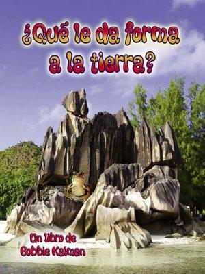 cover image of ¿Qué le da forma a la tierra?
