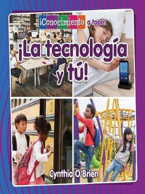 cover image of ¡La tecnología y tú!
