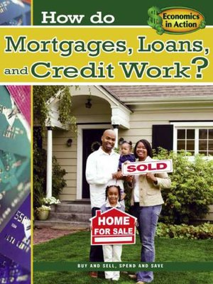 cover image of How do Mortgages, Loans, and Credit Work?