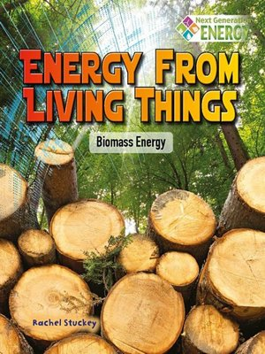 cover image of Energy from Living Things: Biomass Energy