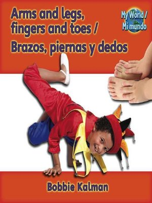 cover image of Arms And Legs, Fingers And Toes / Brazos, Piernas Y Dedos