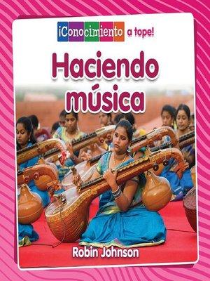 cover image of Haciendo música