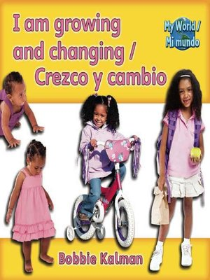 cover image of I Am Growing And Changing / Crezco Y Cambio