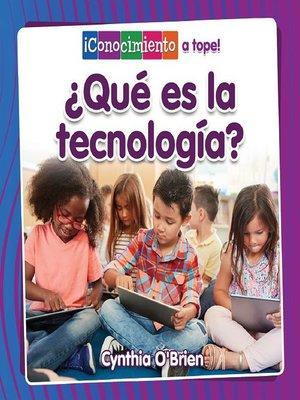 cover image of ¿Qué es la tecnología?