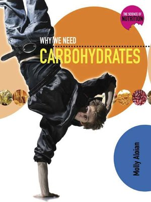 cover image of Why We Need Carbohydrates