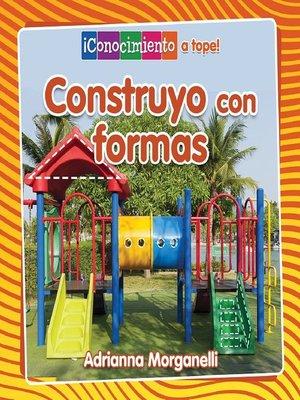 cover image of Construyo con formas