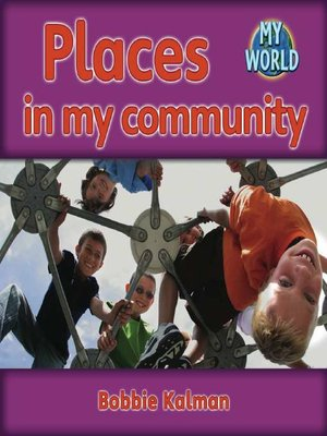 Places in My Community by Bobbie Kalman · OverDrive (Rakuten ...