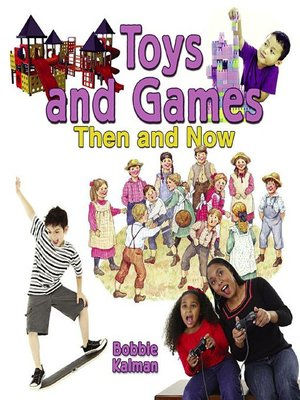 cover image of Toys and Games Then and Now
