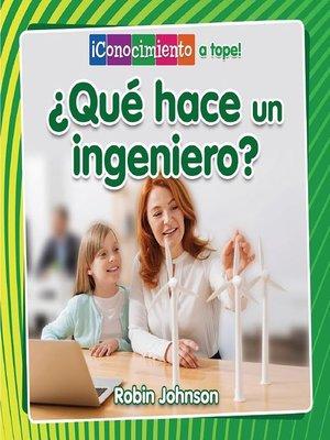cover image of ¿Qué hace un ingeniero?