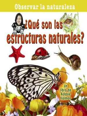 cover image of ¿Qué son las estructuras naturales?