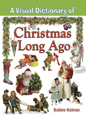 cover image of A Visual Dictionary of Christmas Long Ago