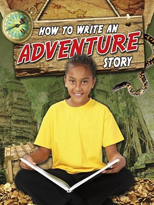 how to write an adventure story The adventure, after all, is a chance for the heroes to triumph over opposition (or fail miserably and go home) selecting for a coherent look and feel story, setting, and immersion are all easier to pull off if your monsters fit a theme.
